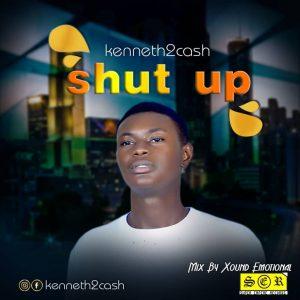 Kenneth2cash-Shut Up