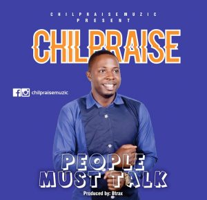 Chilpraise-People must talk