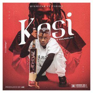 MUSIC: Highstar Ft Tidinz - Kosi