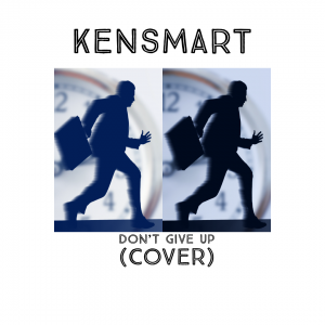MP3: Kensmart – Don't Give Up (Cover)