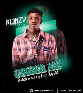 MUSIC: Kemzy - Ginger Me
